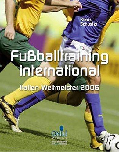 Fußballtraining international : Italien - Weltmeister 2006.: Schuster, Klaus;