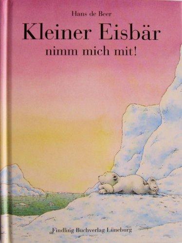 9783937054124: Kleiner Eisbär, nimm mich mit! Sonderausgabe.