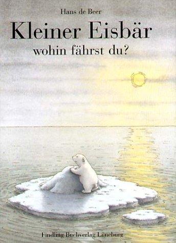 9783937054148: Kleiner Eisbär, wohin fährst du?