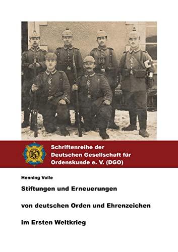 9783937064246: Stiftungen und Erneuerungen von deutschen Orden und Ehrenzeichen im Ersten Weltkrieg.