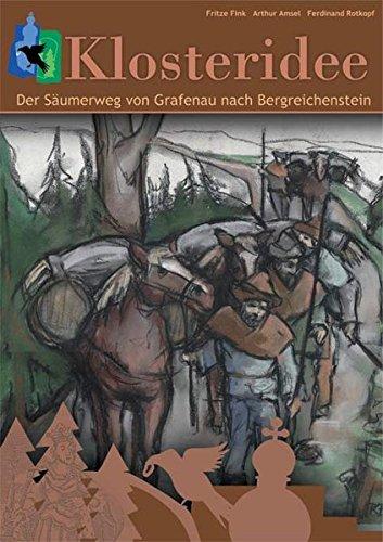9783937067636: Der Säumerweg von Grafenau nach Bergreichenstein