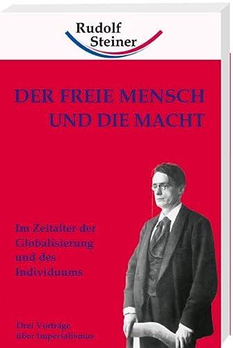 9783937078571: Der freie Mensch und die Macht: Im Zeitalter der Globalisierung und des Individuums