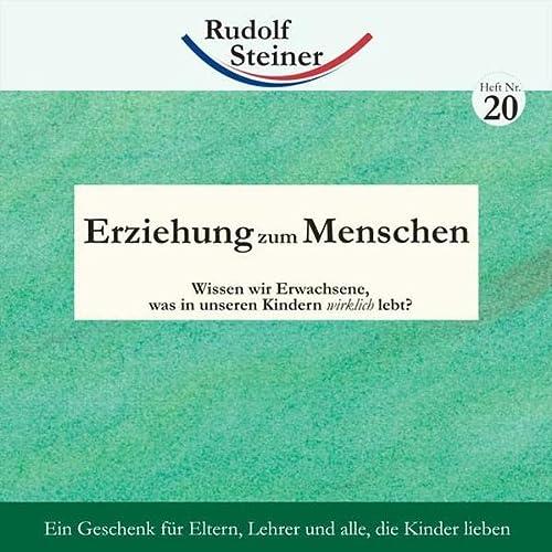 Erziehung zum Menschen Bd. 20: Steiner, Rudolf