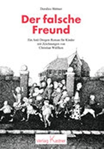 9783937082363: Der falsche Freund: Ein Anti-Drogen-Roman für Kinder