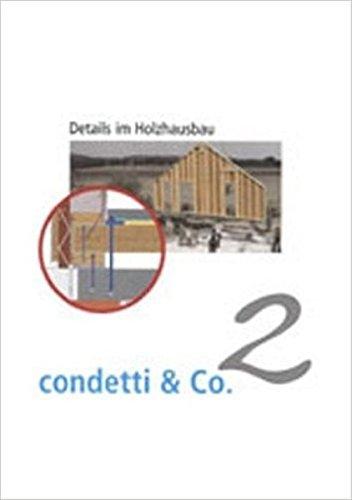9783937082806: condetti & Co. 2: Details im Holzhausbau. �berarbeitete condetti- und Fachartikel aus der neuen quadriga 1/2001-6/2004