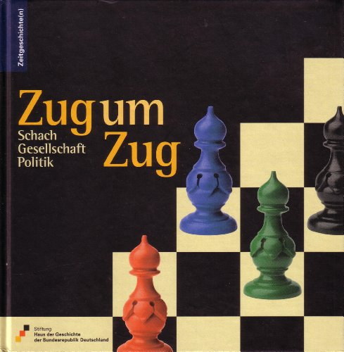 9783937086101: Zug um Zug: Schach - Gesellschaft - Politik (Zeitgeschichte(n))