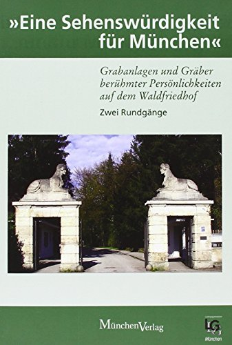 """""""Eine Sehenswürdigkeit für München: Grabanlagen und Gräber berühmter ..."""