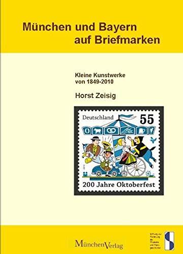 9783937090504: M�nchen und Bayern auf Briefmarken: Kleine Kunstwerke von 1849 bis 2010
