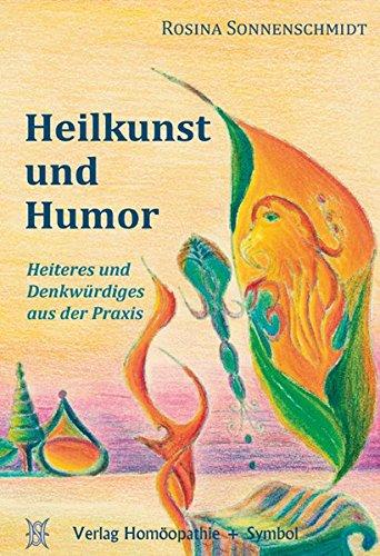 9783937095196: Heilkunst und Humor: Heiteres und Denkwürdiges aus der Praxis