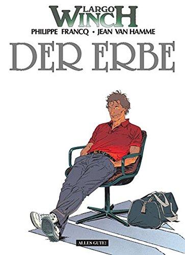 Largo Winch 01. Der Erbe: Francq, Philippe/Van Hamme, Jean