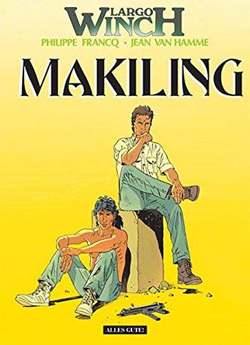 Largo Winch, Bd. 7, Makiling: Jean Van Hamme, Philippe Francq
