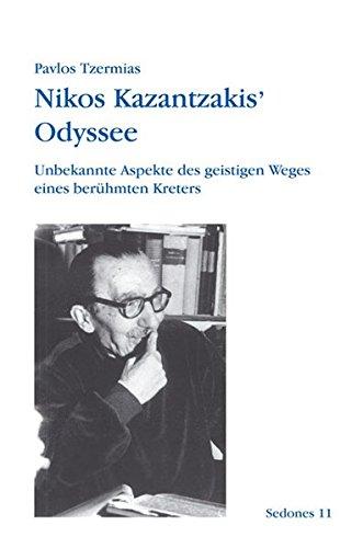 9783937108148: Nikos Kazantzakis' Odyssee: Unbekannte Aspekte des geistigen Weges eines berühmten Kreters