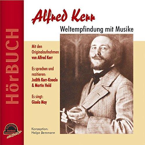 9783937127125: Alfred Kerr - Weltempfindung mit Musike