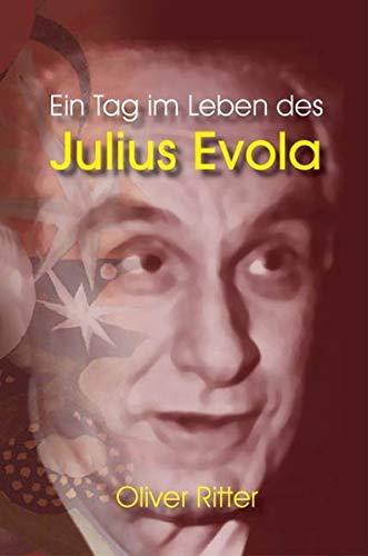 9783937129310: Ein Tag im Leben des Julius Evola (Livre en allemand)
