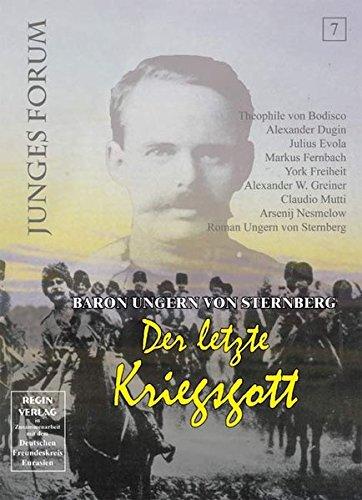9783937129327: Baron Ungern von Sternberg - der letzte Kriegsgott. Junges Forum Nr. 7