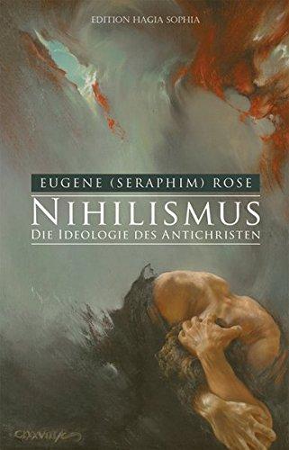 9783937129624: Nihilismus - die Ideologie des Antichristen: Der Glaube an das Nichts als Quell des Untergangs