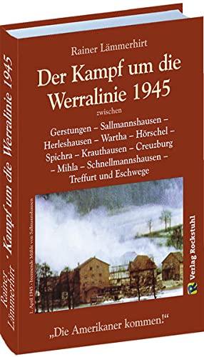 9783937135649: Der Kampf um die Werralinie im April 1945 zwischen Gerstungen und Treffurt: