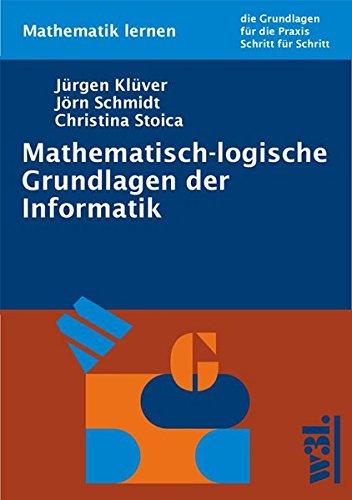 9783937137131: Mathematisch-logische Grundlagen der Informatik