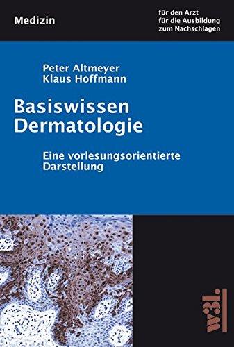 9783937137957: Basiswissen Dermatologie: Eine vorlesungsbegleitende Darstellung