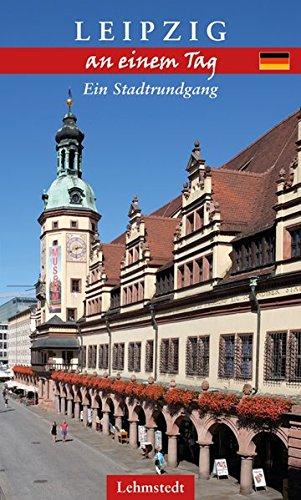 9783937146430: Leipzig an einem Tag: Ein Stadtrundgang