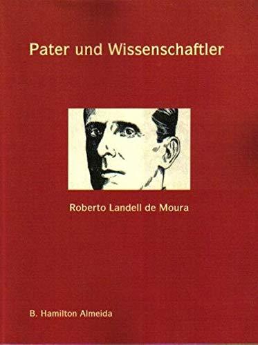 Pater und Wissenschaftler: Die Geschichte des Paters: B. Hamilton Almeida