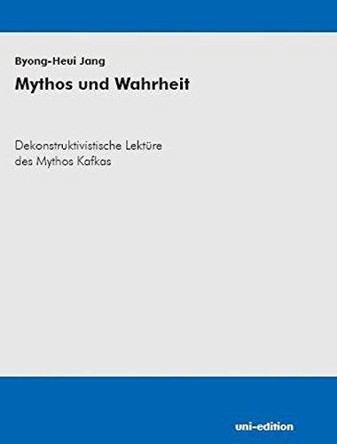 9783937151618: Mythos und Wahrheit: Dekonstruktivistische Lekt�re des Mythos Kafkas