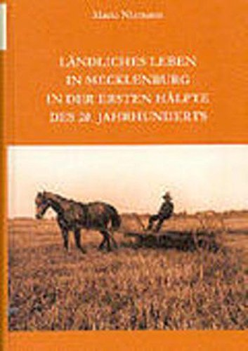 9783937179179: Ländliches Leben in Mecklenburg in der ersten Hälfte des 20. Jahrhunderts