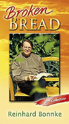 Broken Bread: 2nd Collection: Bonnke, Reinhard