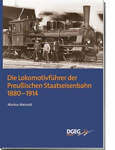 9783937189406: Die Lokomotivführer der Preußischen Staatseisenbahn 1880 - 1914