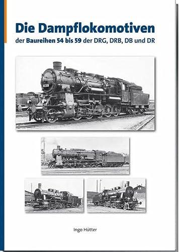 9783937189857: Die Dampflokomotiven der Baureihen 54 bis 59 der DRG, DRB, DB und DR
