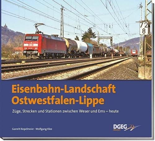 9783937189918: Eisenbahn-Landschaft Ostwestfalen-Lippe: Züge, Strecken und Stationen zwischen Weser und Ems - heute