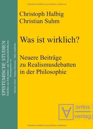 9783937202280: Was ist wirklich?: Neuere Beiträge zu Realismusdebatten in der Philosophie: Neuere Beitrage Zu Realismusdebatten in Der Philosophie (Epistemic Studies)