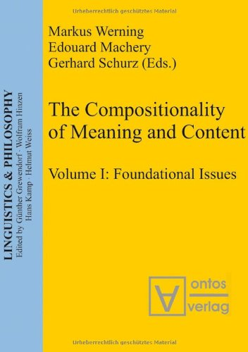 The compositionality of meaning and content. - Teil: Vol. 1. Foundational issues.