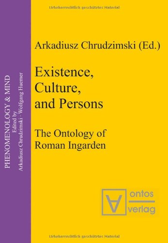 9783937202846: Existence, Culture, and Persons: The Ontology of Roman Ingarden (Phenomenology & Mind)