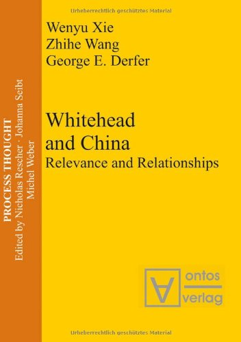 Whitehead and China: Relevance and Relationships (Process Thought)