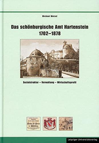 9783937209036: Das schönburgische Amt Hartenstein 1702 - 1878