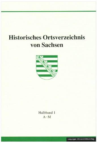 Historisches Ortsverzeichnis von Sachsen, 2 Halbbde. [Gebundene Ausgabe] Karlheinz Blaschke (Autor), Susanne Baudisch (Autor)