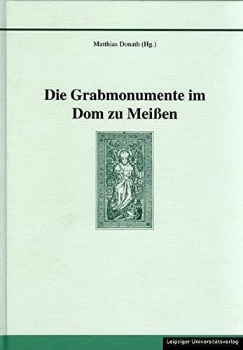 Die Grabmonumente im Dom zu Meißen: Matthias Donath