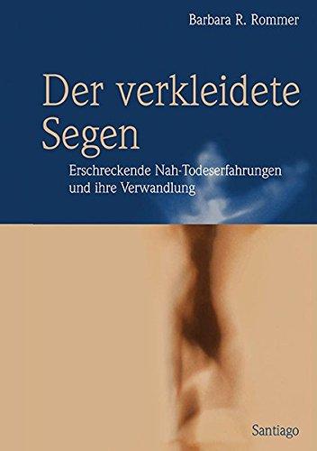 9783937212029: Der verkleidete Segen: Erschreckende Nah-Todeserfahrungen und ihre Verwandlung