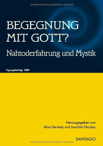 9783937212418: Begegnung mit Gott?: Nahtoderfahrung und Mystik