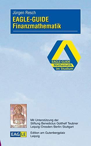 EAGLE-GUIDE Finanzmathematik (German Edition): Jürgen Resch