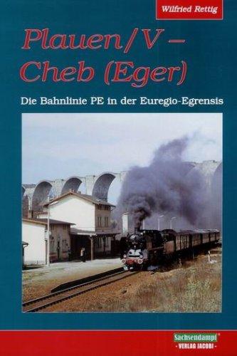 9783937228013: Plauen/V - Cheb (Eger): Die Bahnlinie in der Euregio Egrensis