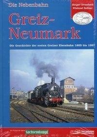 9783937228020: Die Nebenbahn Greiz-Neumark: Die Geschichte der ersten Greizer Eisenbahn 1865-1997