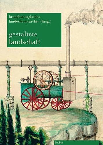 Gestaltete Landschaft: Brandenburgisches Landeshauptarchiv