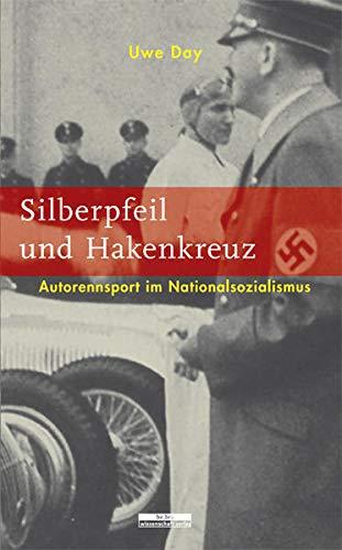 9783937233277: Silberpfeil und Hakenkreuz: Autorennsport im Nationalsozialismus