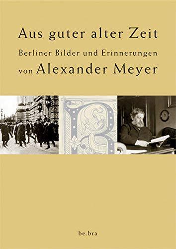 9783937233321: Aus guter alter Zeit: Berliner Bilder und Erinnerungen