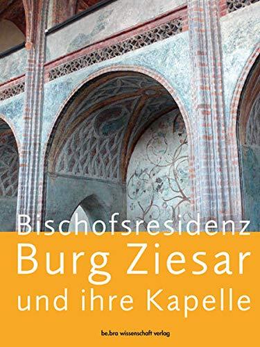Bischofsresidenz Burg Ziesar und ihre Kapelle: Clemens Bergstedt