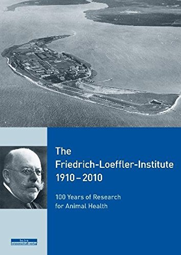 9783937233758: The Friedrich-Loeffler-Institut 1910-2010: 100 Years of Research for Animal Health
