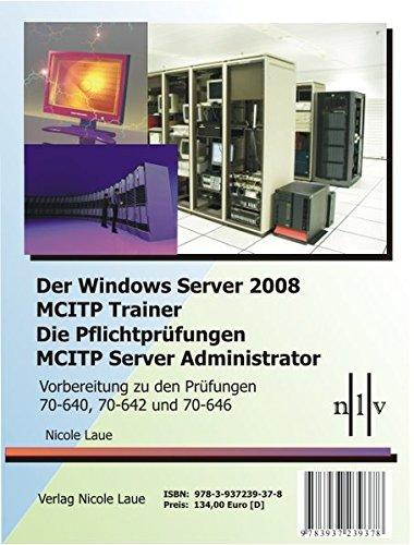 Der Windows Server 2008 MCITP Trainer - Die Pflichtprüfungen MCITP Server Administrator - ...