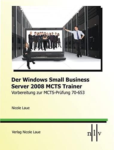 9783937239415: Der Windows Small Business Server 2008 MCTS Trainer - Vorbereitung zur MCTS-Prüfung 70-653